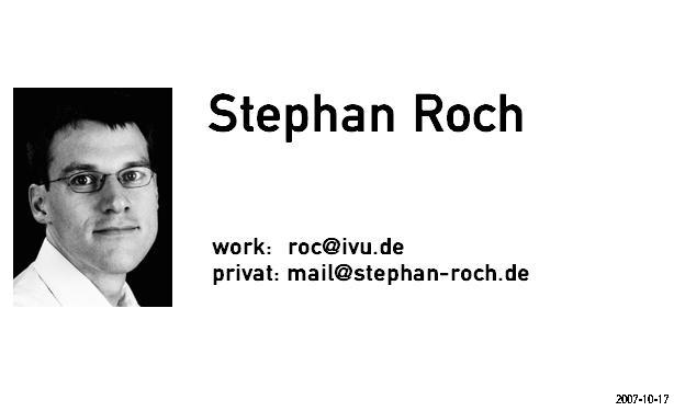 Stephan Roch: mail(at)stephan-roch.de, roc(at)ivu.de